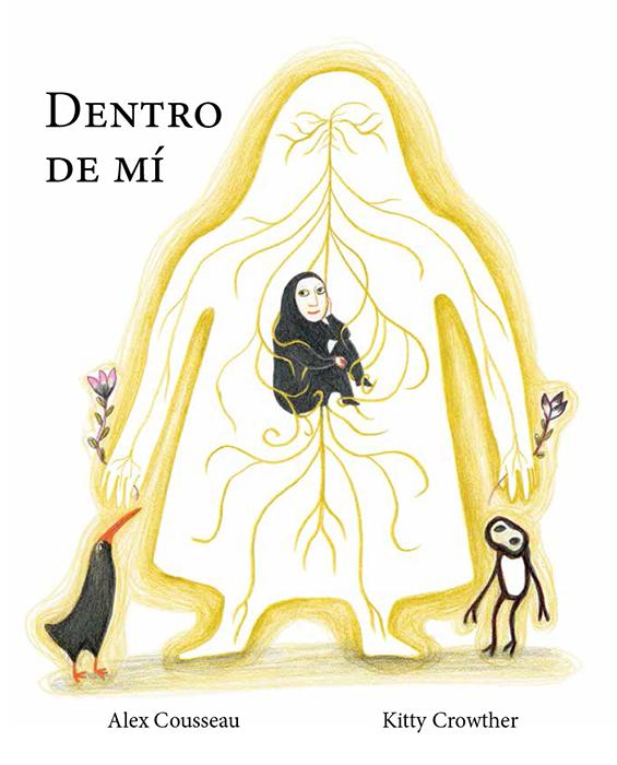 """Portada del libro ilustrado """"Dentro de Mí"""", de Alex Cosseau y Kitty Crowther. Encuéntralo en Leetra."""