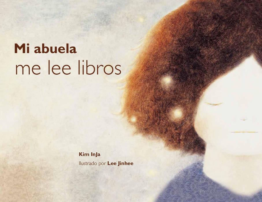 """Portada del libro ilustrado """"Mi abuela me lee libros"""", de InJa Kim y Jinhee Lee. Encuéntralo en Leetra."""