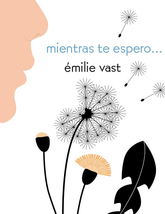 """Portada del libro ilustrado """"mientras te espero..."""", de Émilie Vast. Encuéntralo en Leetra."""