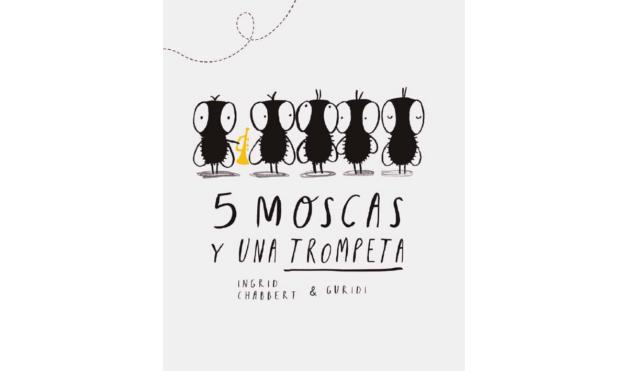 5-moscas-y-una-trompeta-libro-de-ingrid-chabbert-y-guridi-editorial-leetra-galeria-1